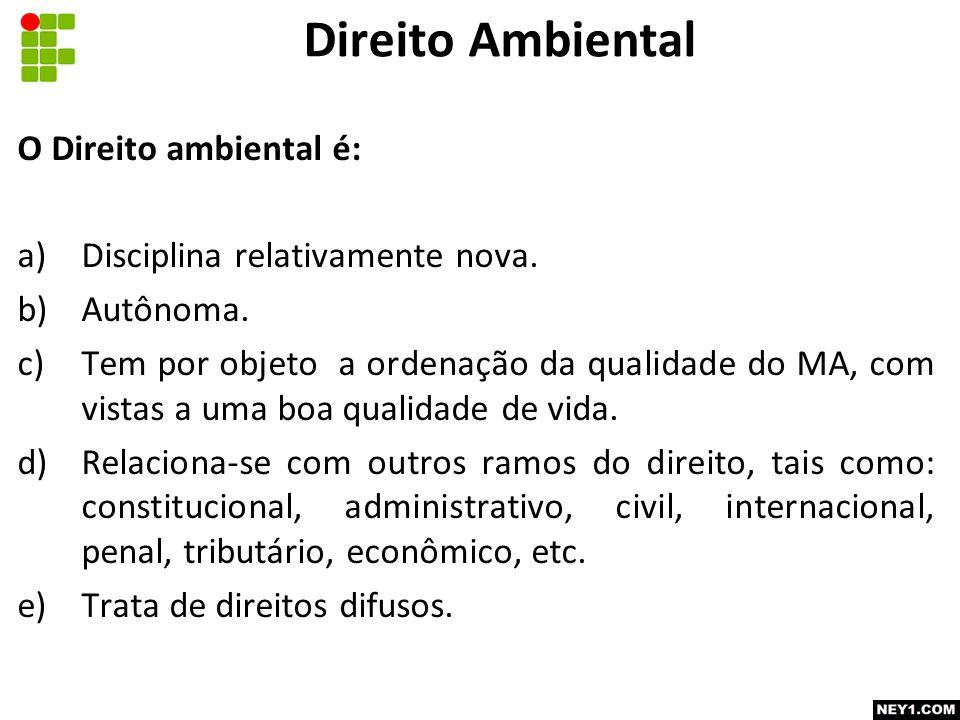 Direito Ambiental O Direito ambiental é: