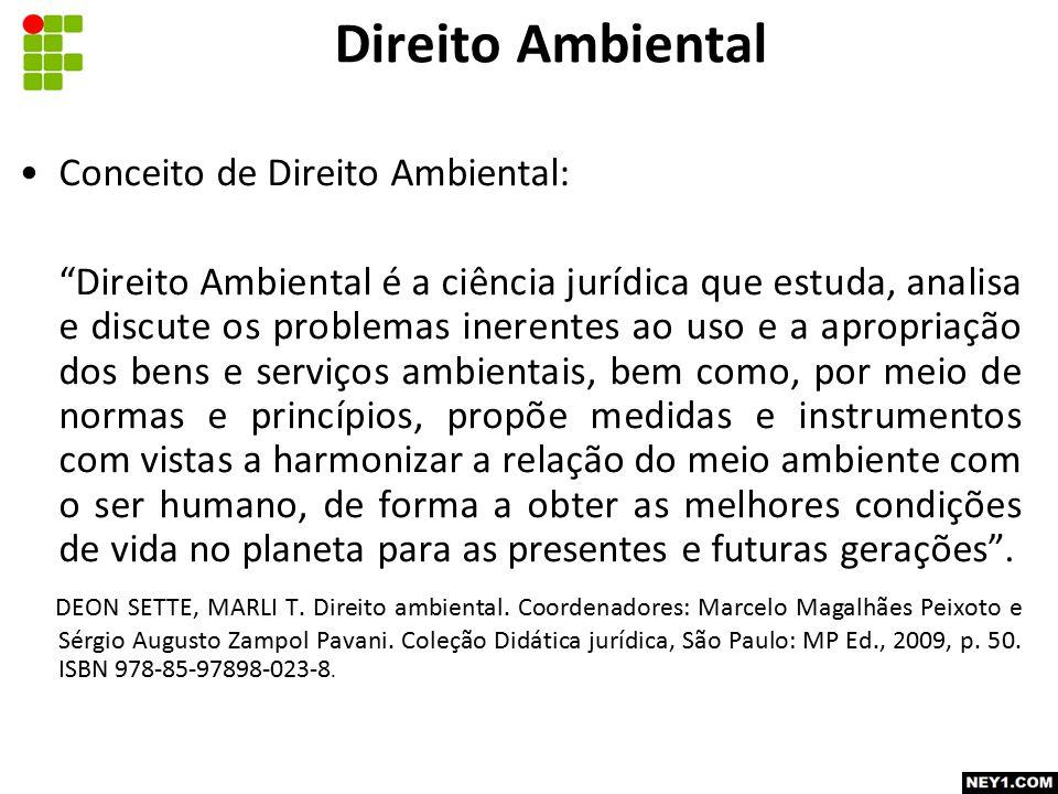 Direito Ambiental Conceito de Direito Ambiental: