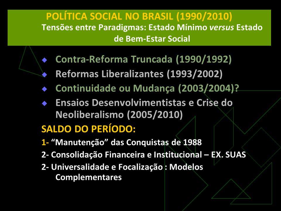Contra-Reforma Truncada (1990/1992)