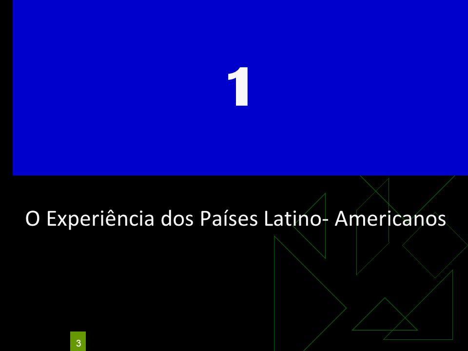 O Experiência dos Países Latino- Americanos