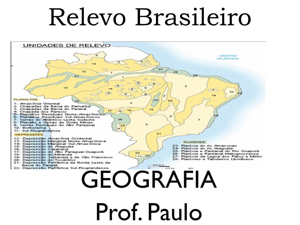 Relevo Brasileiro GEOGRAFIA Prof. Paulo 1
