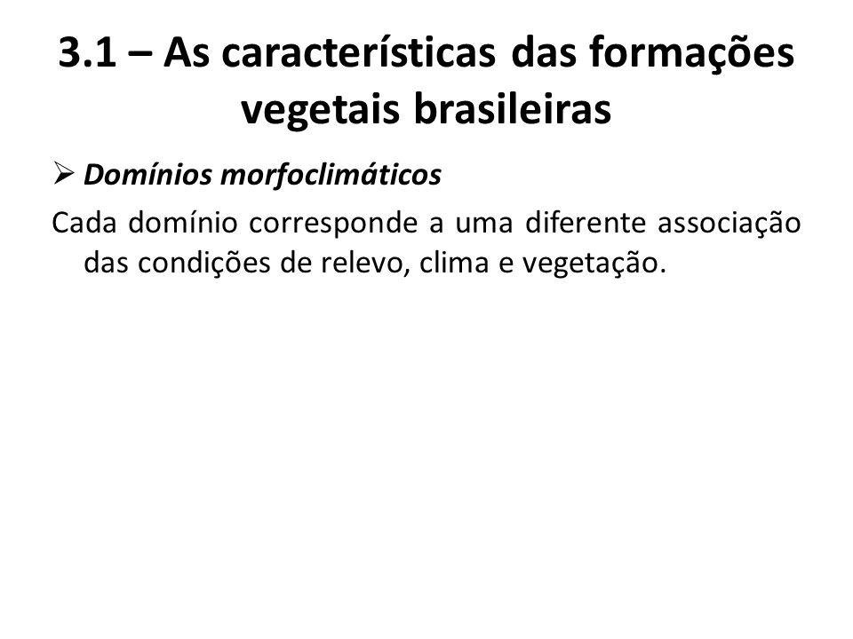 3.1 – As características das formações vegetais brasileiras