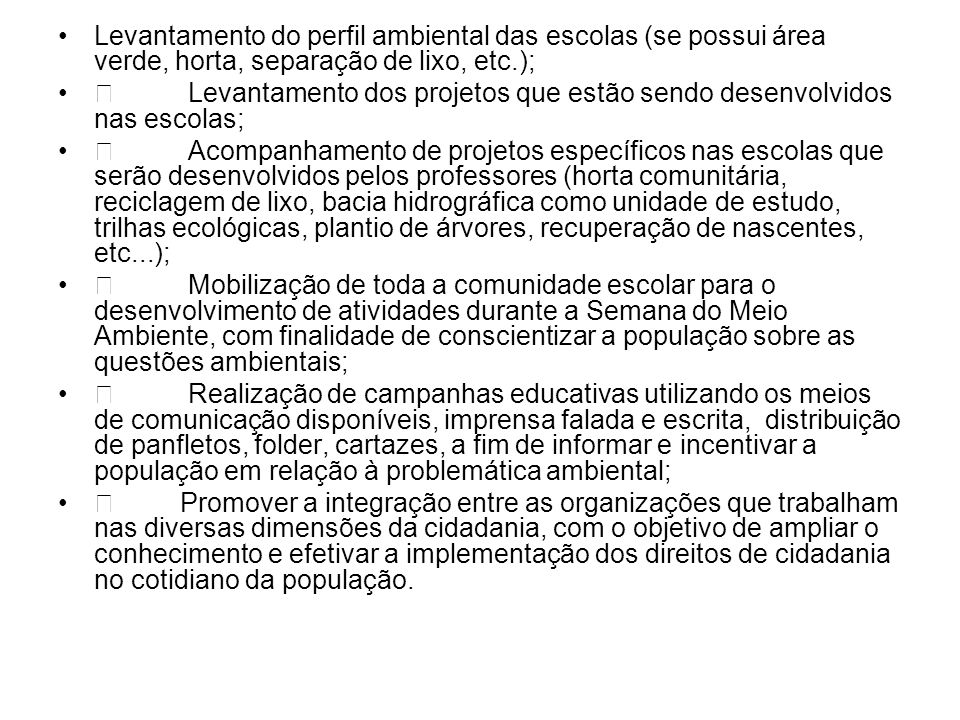 Levantamento do perfil ambiental das escolas (se possui área verde, horta, separação de lixo, etc.);