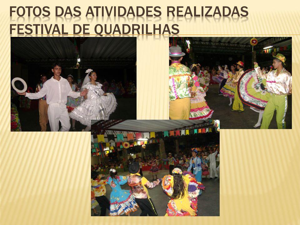 Fotos das atividades realizadas festival de quadrilhas