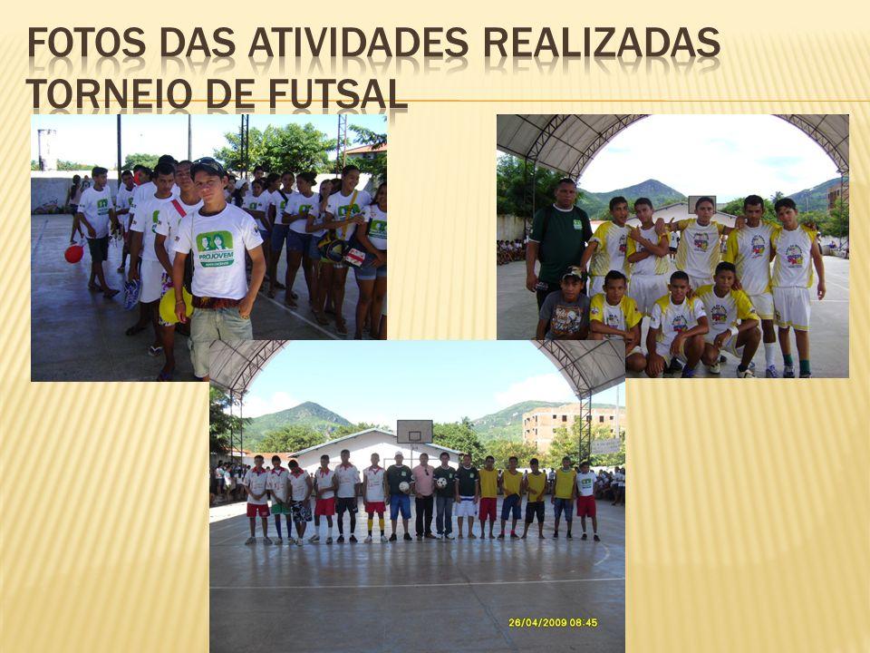 Fotos das atividades realizadas Torneio de futsal