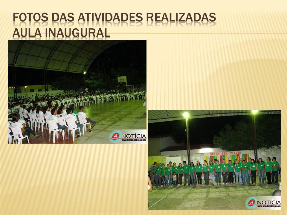Fotos das atividades realizadas AULA INAUGURAL