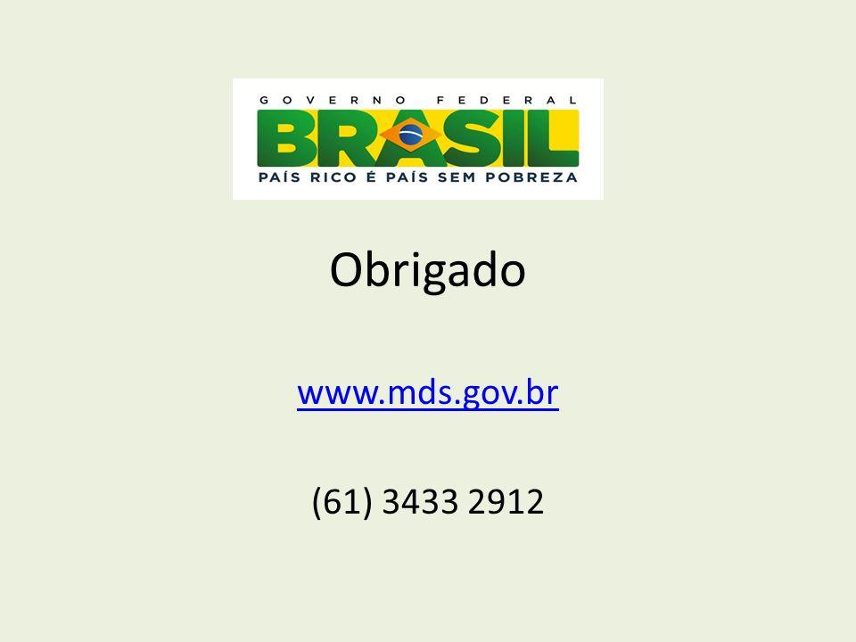 Obrigado www.mds.gov.br (61) 3433 2912