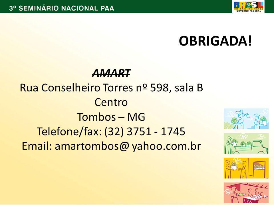 OBRIGADA! AMART Rua Conselheiro Torres nº 598, sala B Centro