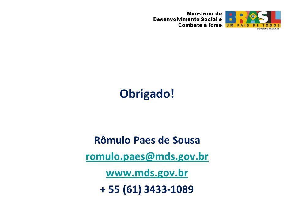 Obrigado! Rômulo Paes de Sousa romulo.paes@mds.gov.br www.mds.gov.br