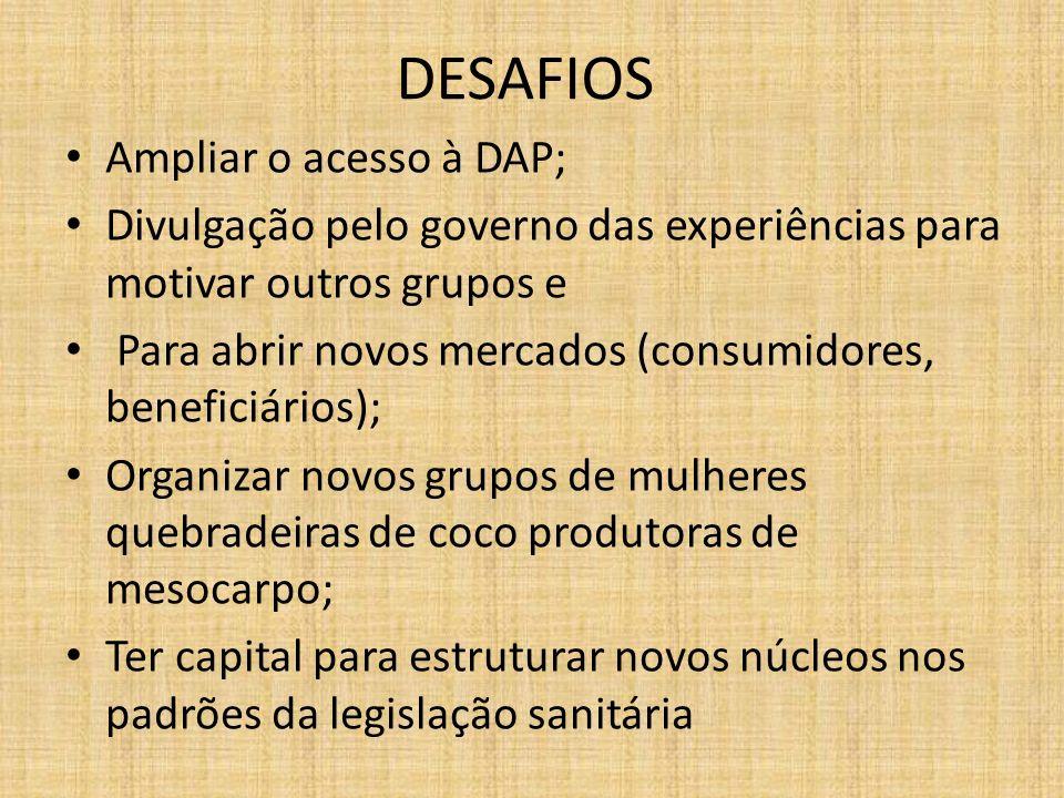 DESAFIOS Ampliar o acesso à DAP;