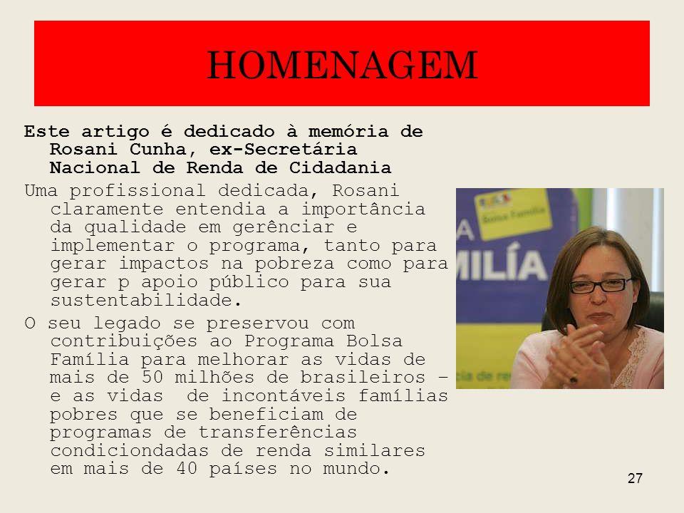 HOMENAGEM Este artigo é dedicado à memória de Rosani Cunha, ex-Secretária Nacional de Renda de Cidadania.