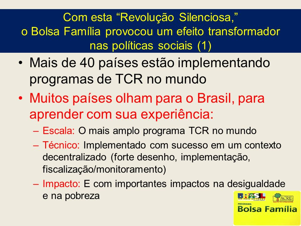 Mais de 40 países estão implementando programas de TCR no mundo