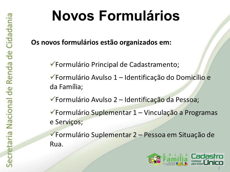 Novos Formulários Os novos formulários estão organizados em: