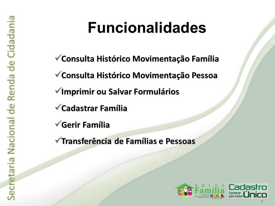 Funcionalidades Consulta Histórico Movimentação Família