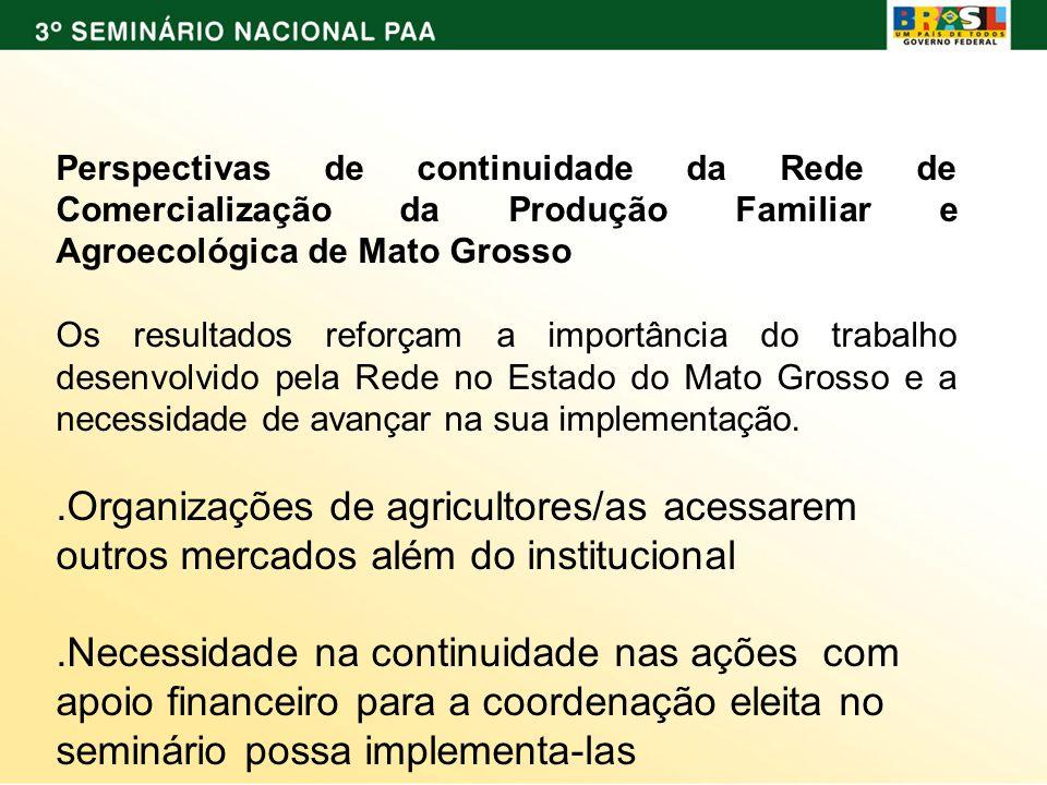 Perspectivas de continuidade da Rede de Comercialização da Produção Familiar e Agroecológica de Mato Grosso