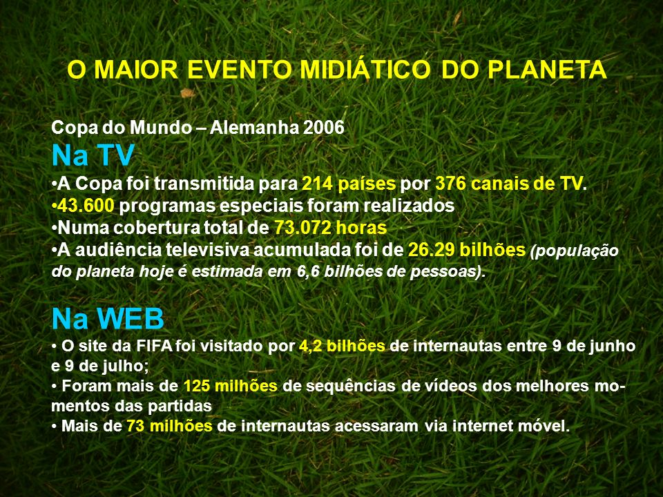 Na TV Na WEB O MAIOR EVENTO MIDIÁTICO DO PLANETA