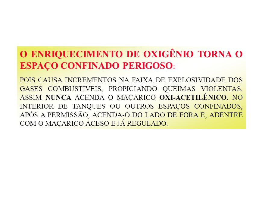 O ENRIQUECIMENTO DE OXIGÊNIO TORNA O ESPAÇO CONFINADO PERIGOSO: