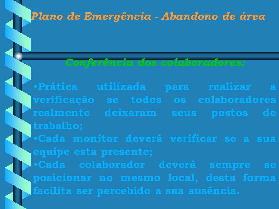 Plano de Emergência - Abandono de área Conferência dos colaboradores: