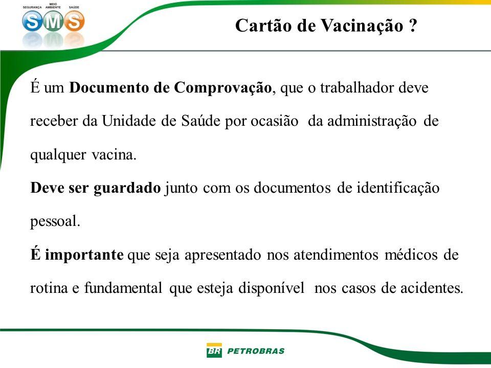 Cartão de Vacinação É um Documento de Comprovação, que o trabalhador deve. receber da Unidade de Saúde por ocasião da administração de.