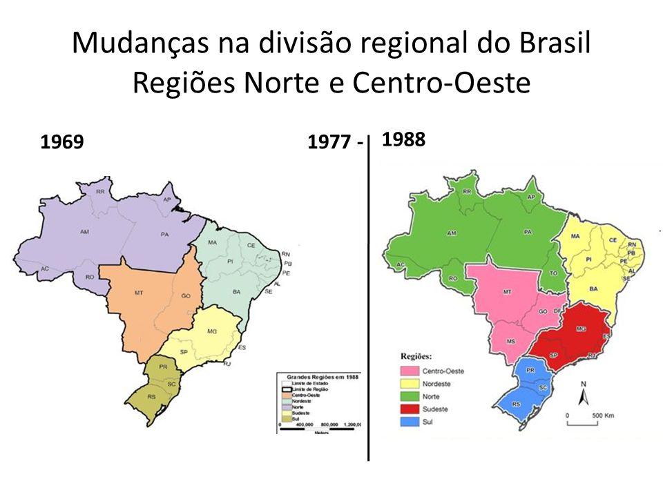 Mudanças na divisão regional do Brasil Regiões Norte e Centro-Oeste