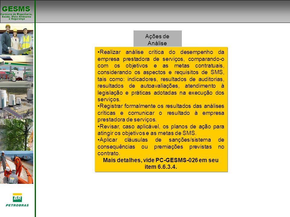 Mais detalhes, vide PC-GESMS-026 em seu item 6.6.3.4.