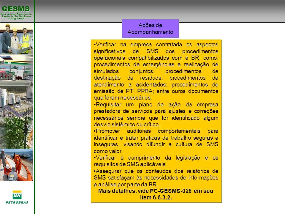 Mais detalhes, vide PC-GESMS-026 em seu item 6.6.3.2.