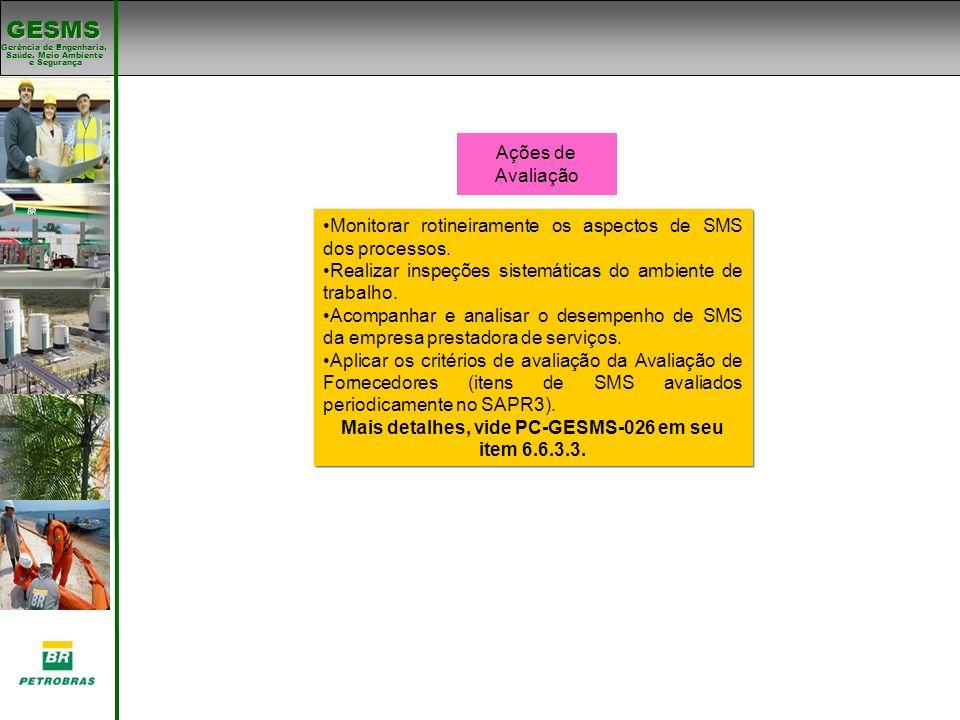 Mais detalhes, vide PC-GESMS-026 em seu item 6.6.3.3.