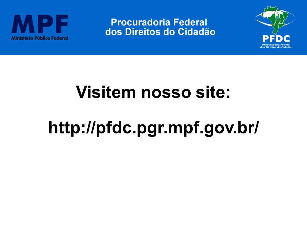 Visitem nosso site: http://pfdc.pgr.mpf.gov.br/