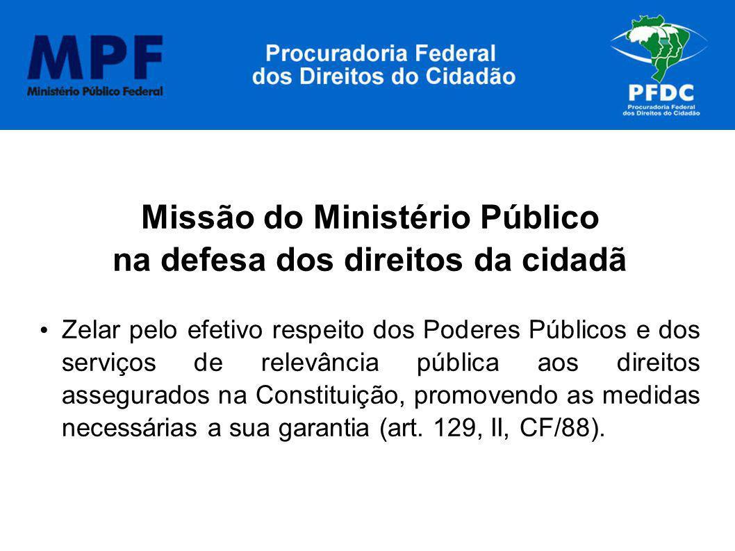 Missão do Ministério Público na defesa dos direitos da cidadã