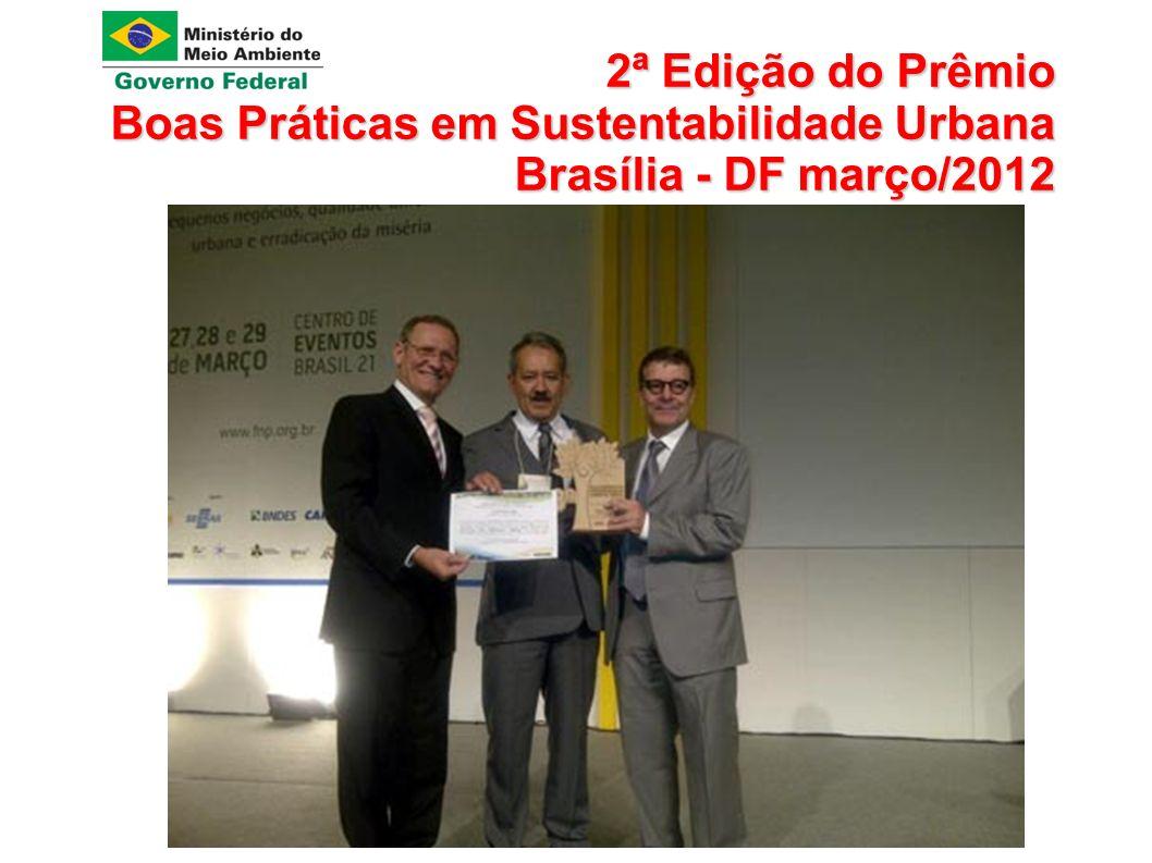2ª Edição do Prêmio Boas Práticas em Sustentabilidade Urbana Brasília - DF março/2012