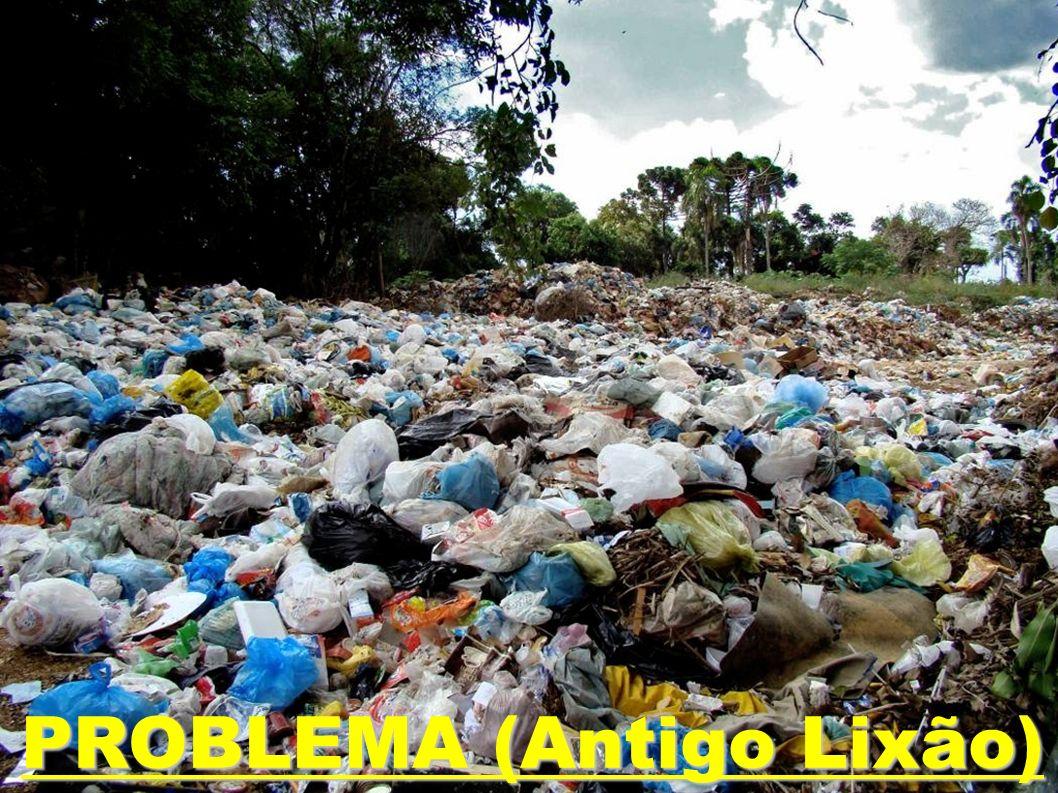 PROBLEMA (Antigo Lixão)