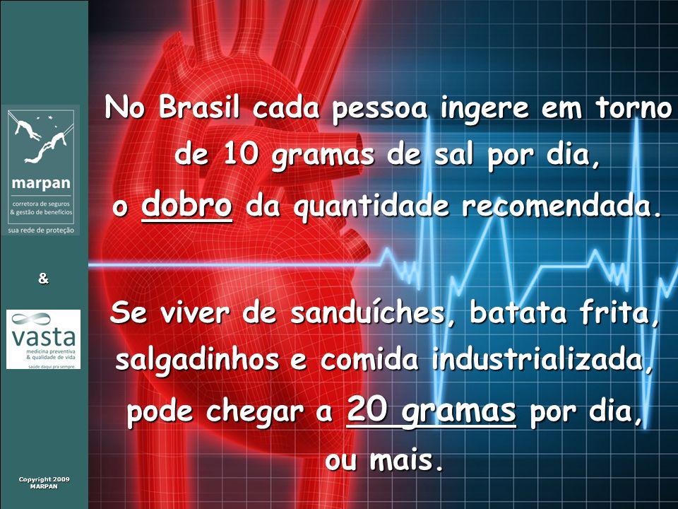 No Brasil cada pessoa ingere em torno de 10 gramas de sal por dia,