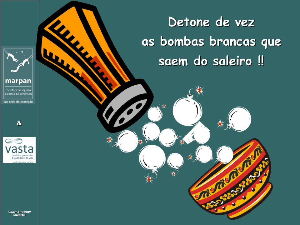 as bombas brancas que saem do saleiro !!