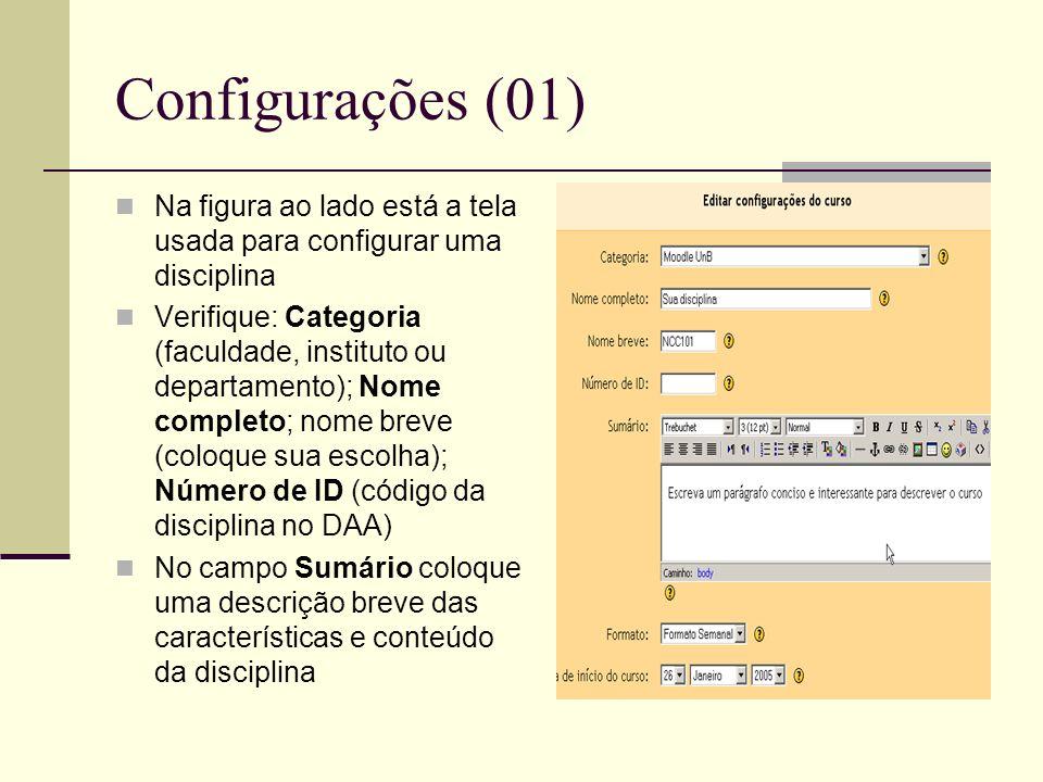 Configurações (01) Na figura ao lado está a tela usada para configurar uma disciplina.