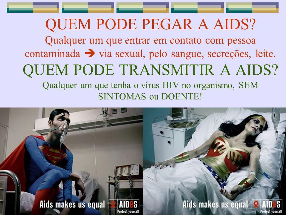 QUEM PODE PEGAR A AIDS.