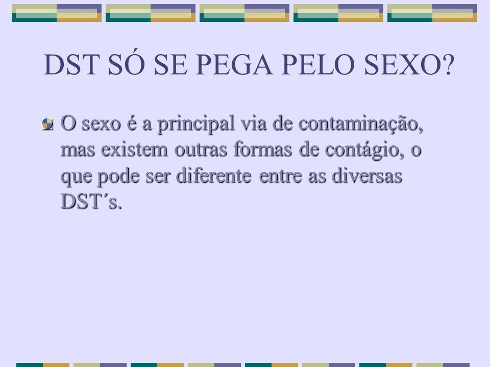 DST SÓ SE PEGA PELO SEXO