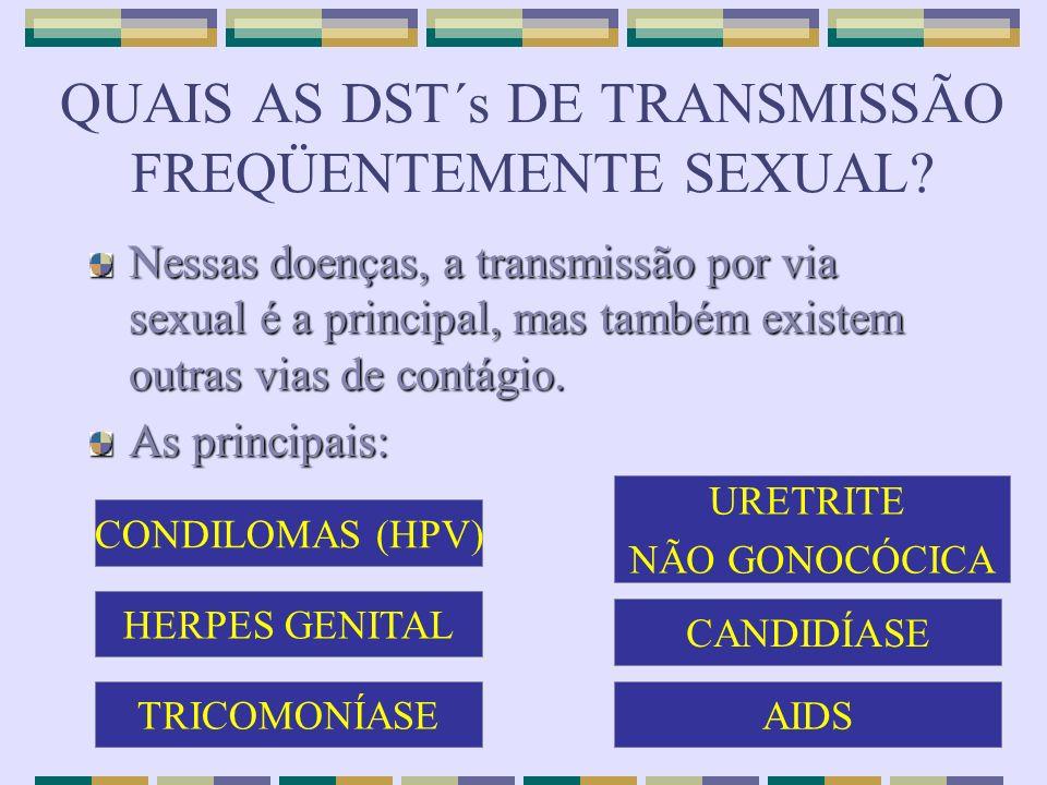QUAIS AS DST´s DE TRANSMISSÃO FREQÜENTEMENTE SEXUAL