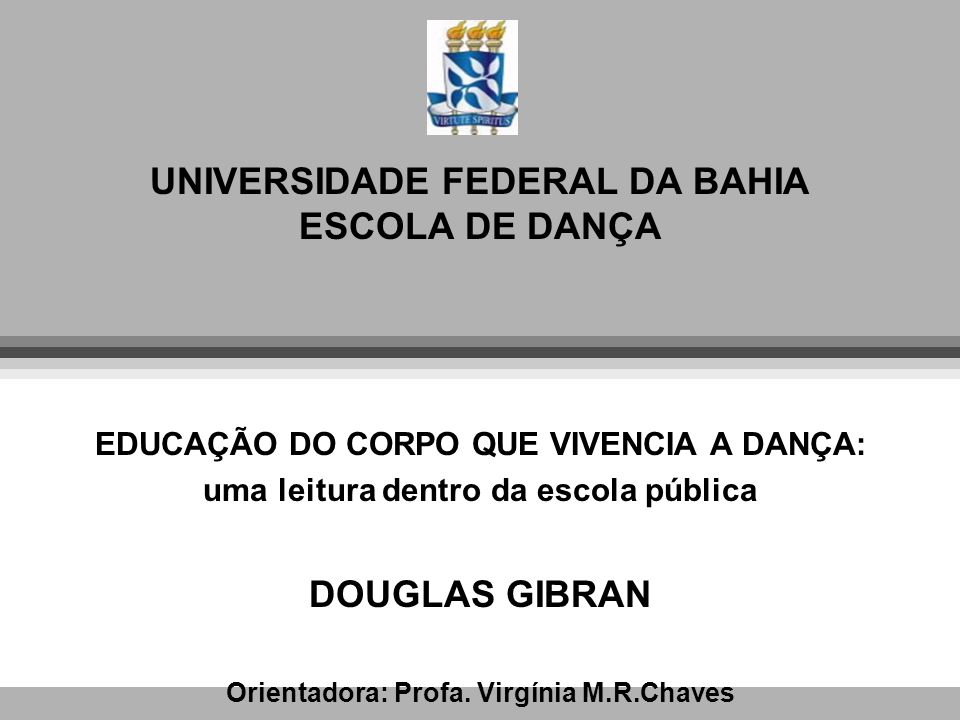 UNIVERSIDADE FEDERAL DA BAHIA ESCOLA DE DANÇA