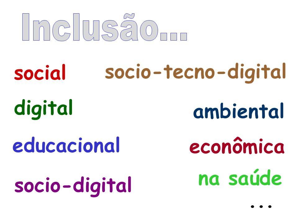 social socio-tecno-digital digital ambiental educacional econômica na saúde socio-digital ...