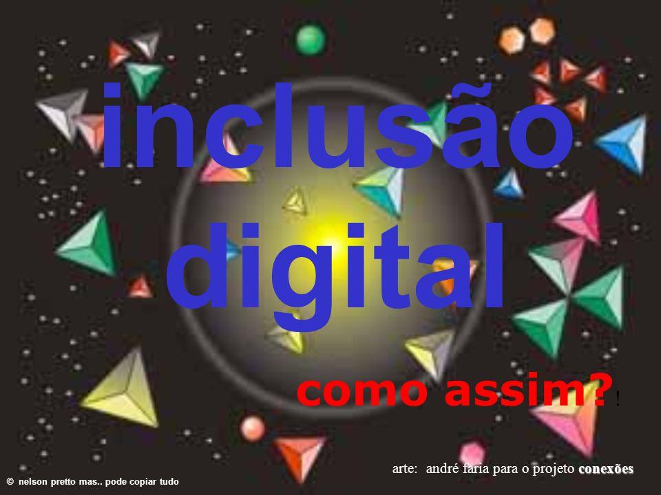 inclusão digital como assim !