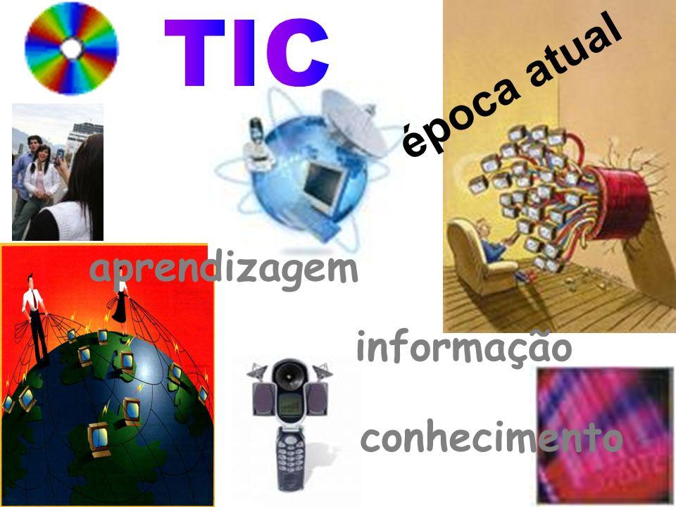 época atual aprendizagem informação conhecimento