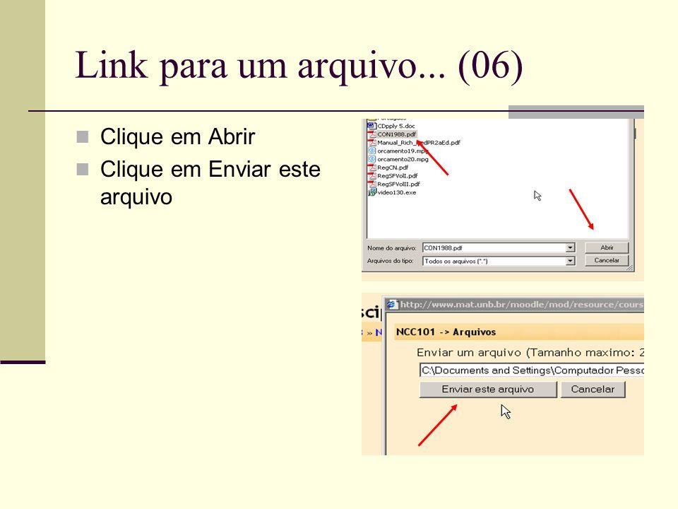 Link para um arquivo... (06) Clique em Abrir