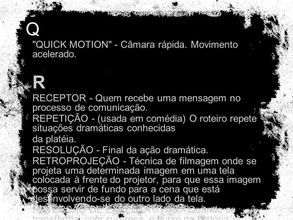 Q R QUICK MOTION - Câmara rápida. Movimento acelerado.