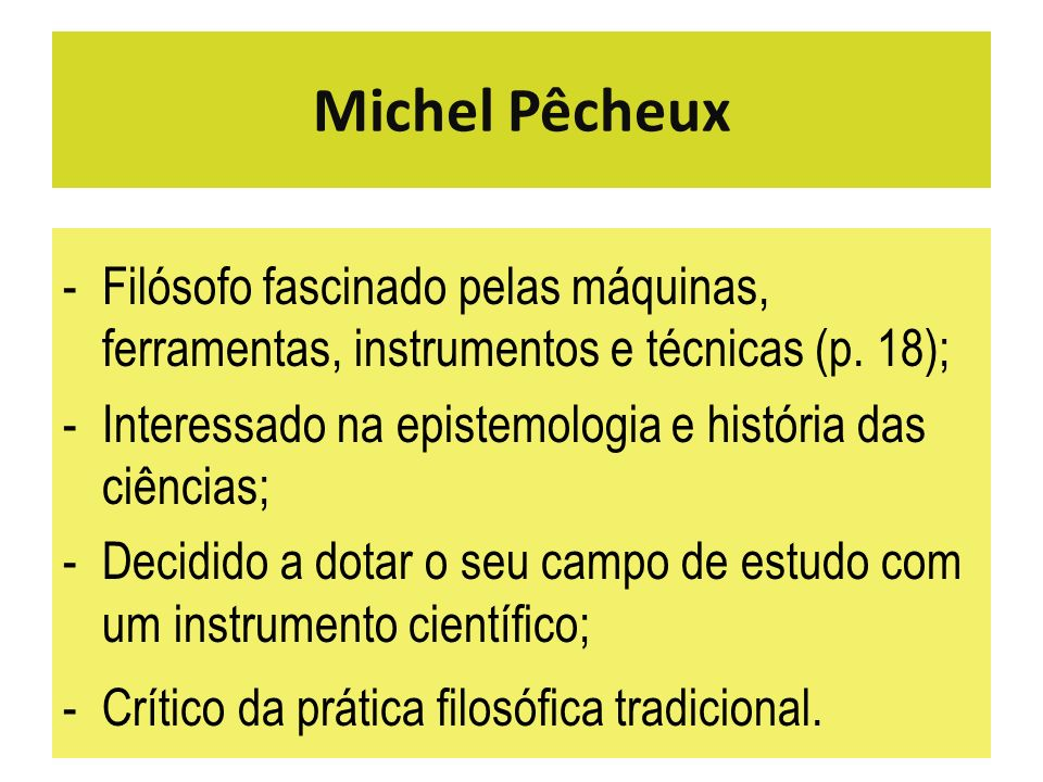 Michel Pêcheux Filósofo fascinado pelas máquinas, ferramentas, instrumentos e técnicas (p. 18);