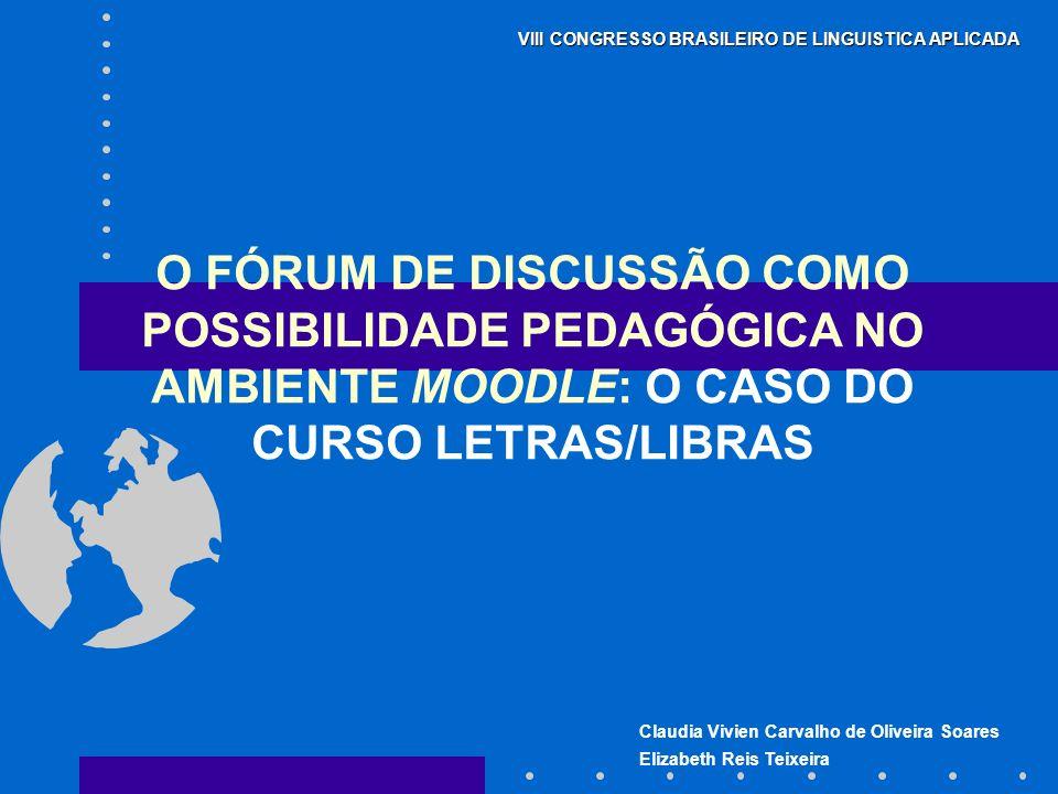 O FÓRUM DE DISCUSSÃO COMO POSSIBILIDADE PEDAGÓGICA NO AMBIENTE MOODLE: O CASO DO CURSO LETRAS/LIBRAS
