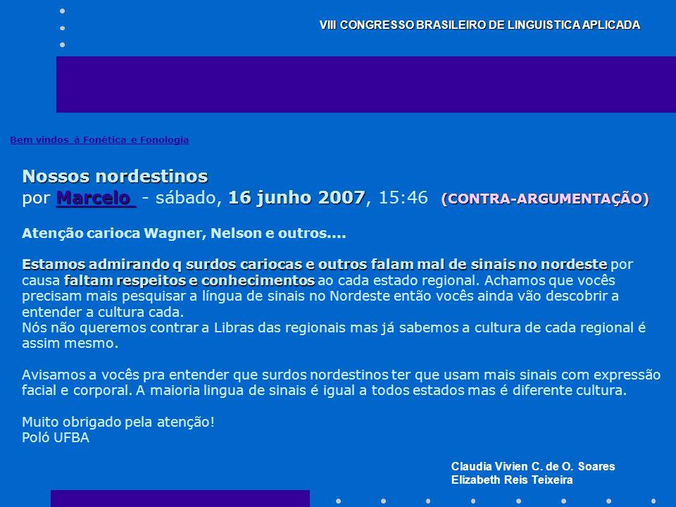 por Marcelo - sábado, 16 junho 2007, 15:46 (CONTRA-ARGUMENTAÇÃO)