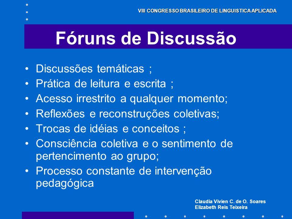 Fóruns de Discussão Discussões temáticas ;