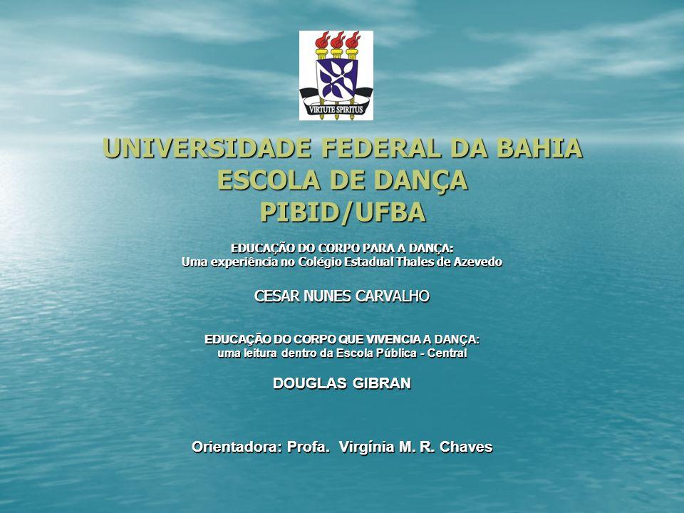 UNIVERSIDADE FEDERAL DA BAHIA ESCOLA DE DANÇA PIBID/UFBA