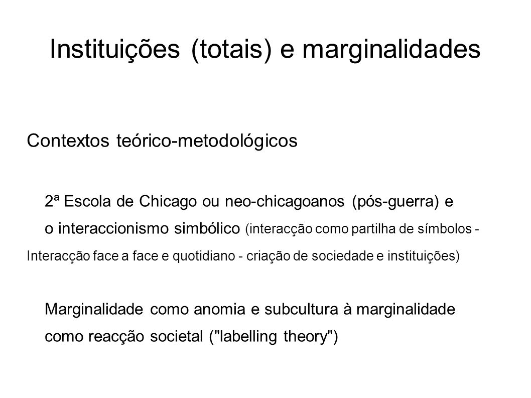 Instituições (totais) e marginalidades