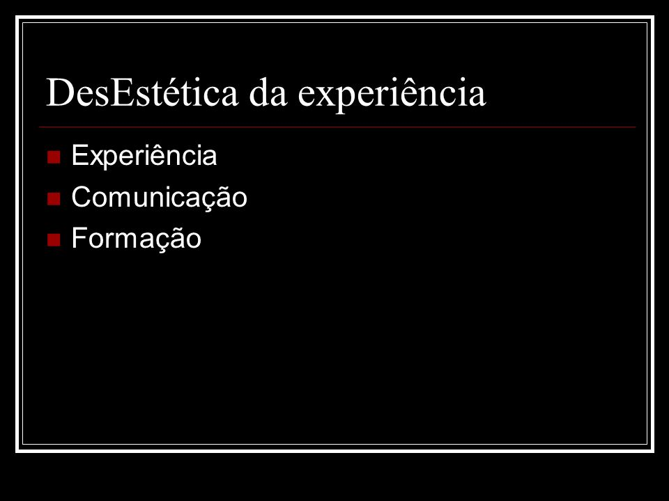 DesEstética da experiência